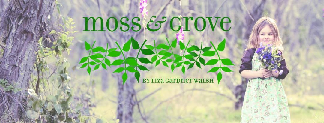 Moss and Grove Liza Gardener Walsh