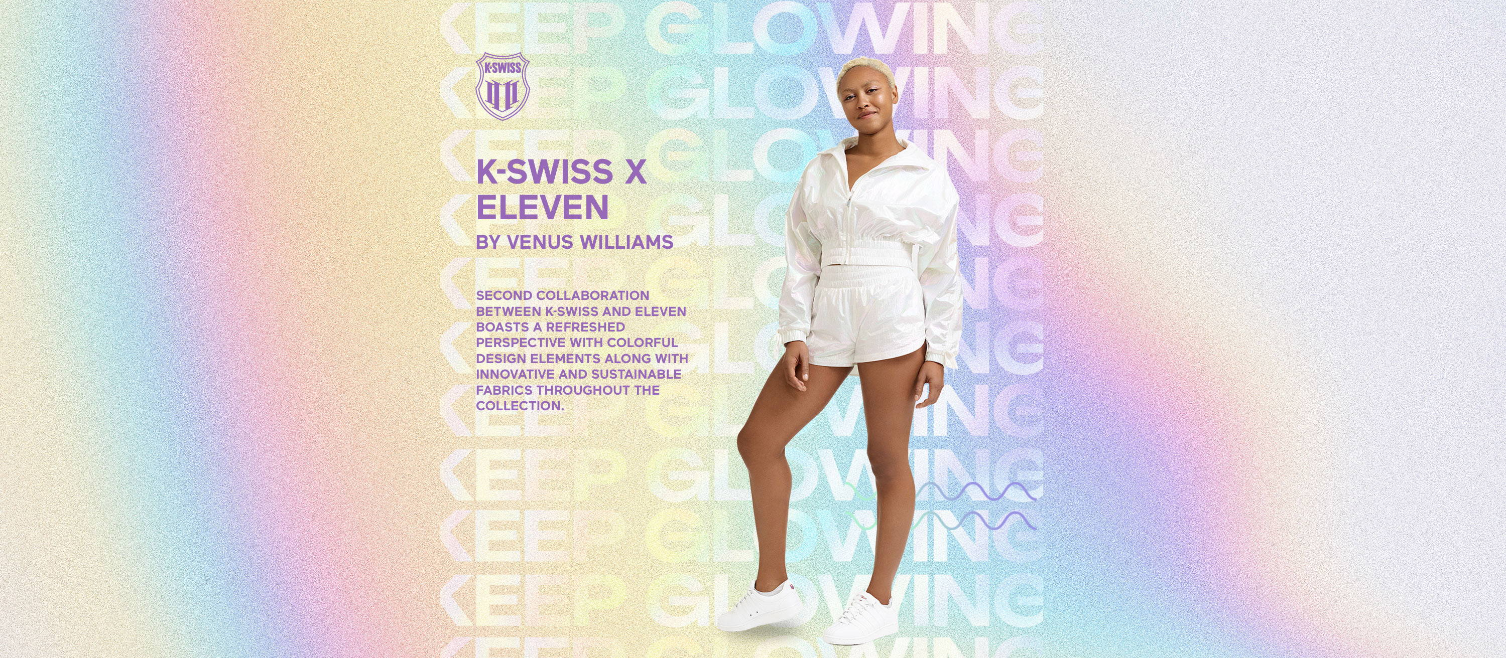 K-Swiss ElEven Logo. K-Swiss X Eleven by Venus Williams. Second collaboration between K-Swiss and Eleven boasts a fefreshed perspective with colorful design elements along with innovative and sustainable fabrics throughout the collection. Model wearing new collaborations styles.