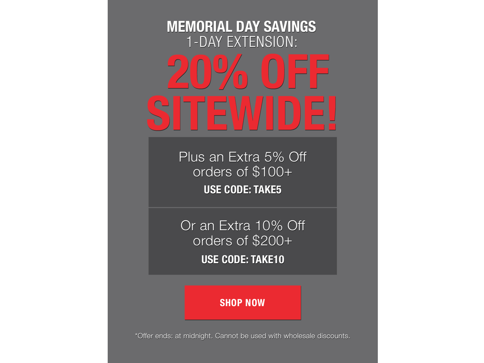 1-day Extension: 20% off sitewide + an extra 5% off $100+ with code TAKE5 or extra 10% off $200+ with code TAKE10