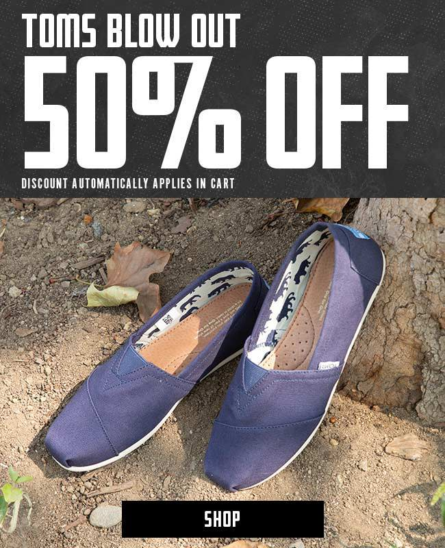 TOMS Blow Out. 50% Off. Discount automatically applies in cart