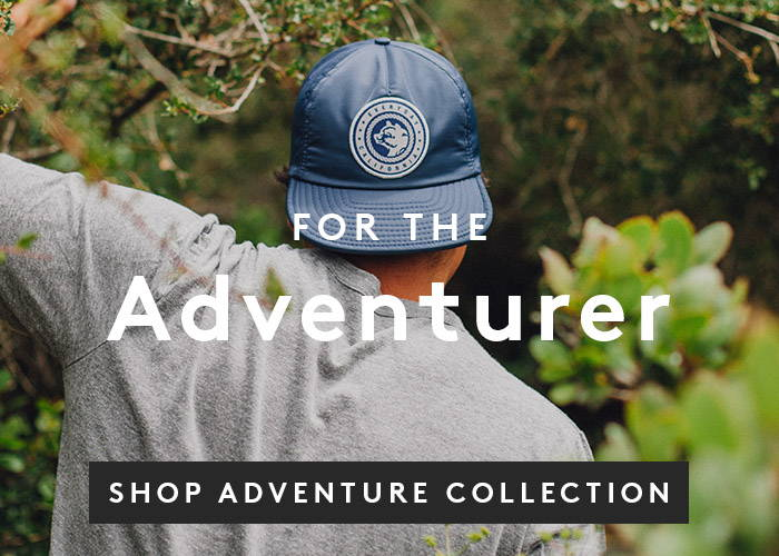 For the Adventurer. Shop Adventure Collection.