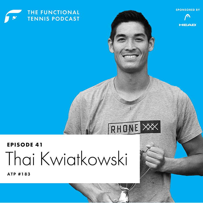 thai kwiatkowski on the Functional Tennis Podcast