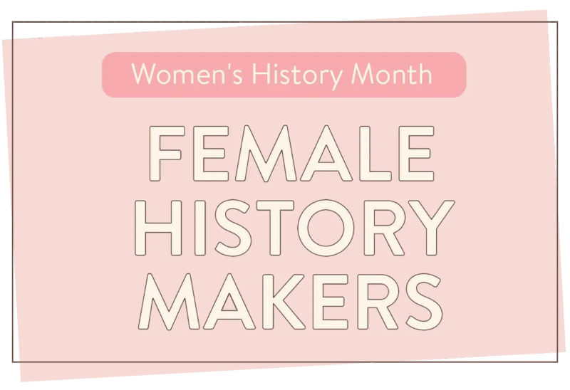 Women's History Month - Female History Makers