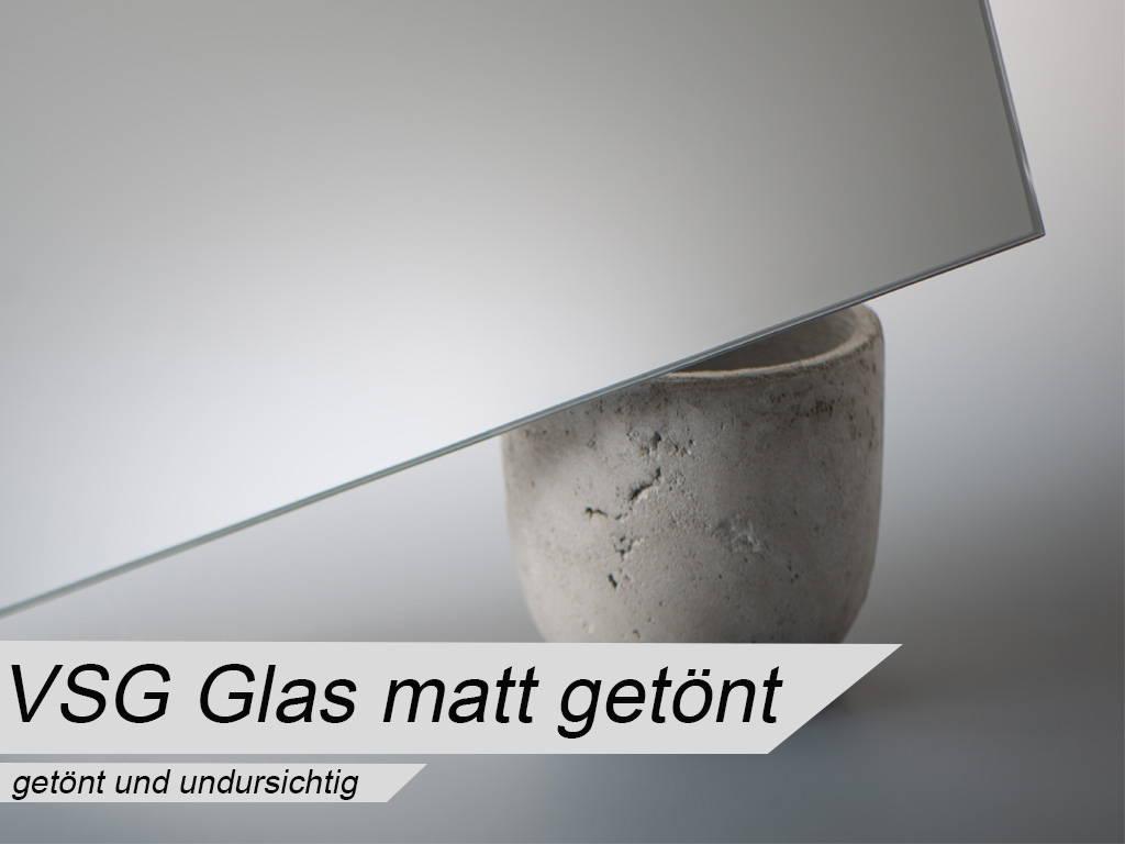VSG Glas matt getönt