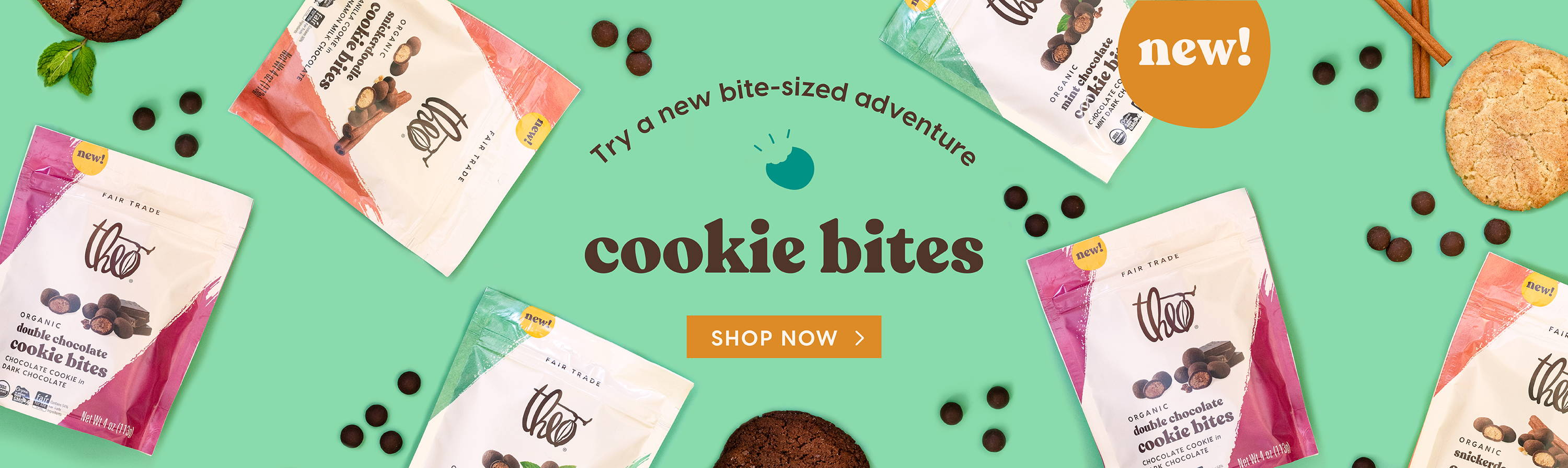 Try a new bite-sized adventure. Cookie Bites. Shop Now >