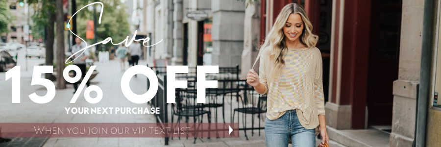 Save 15% your next purchase when you join our VIP text list