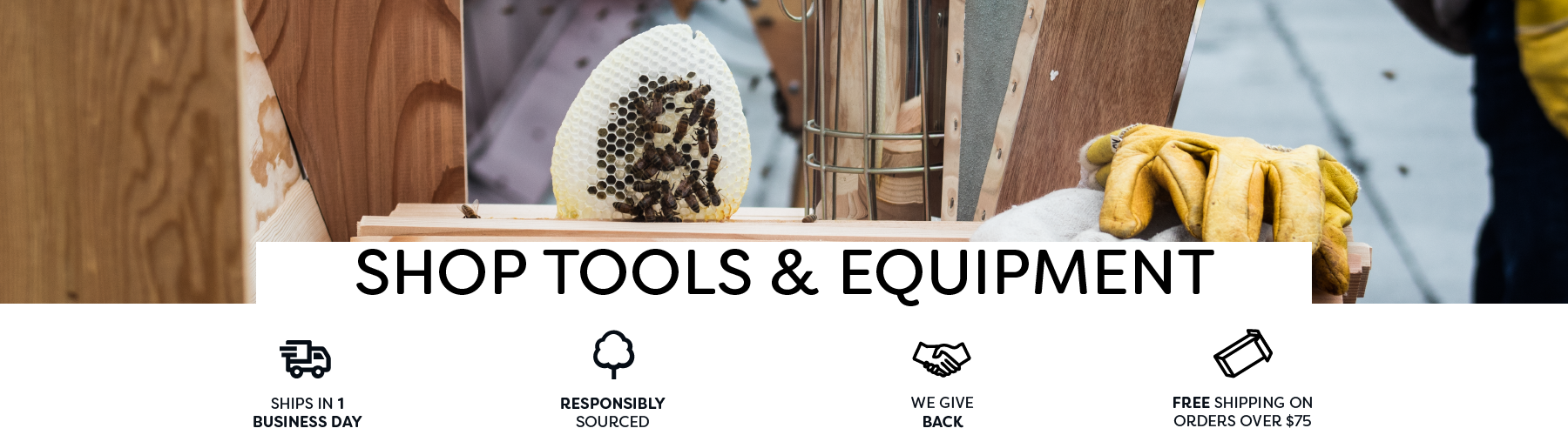 Beehive starter kits, feeders, tools, brushes, smokers, honey harvesting equipment that are essential for a beekeeper! FREE SHIPPING on orders over $75 to the contiguous 48 states.