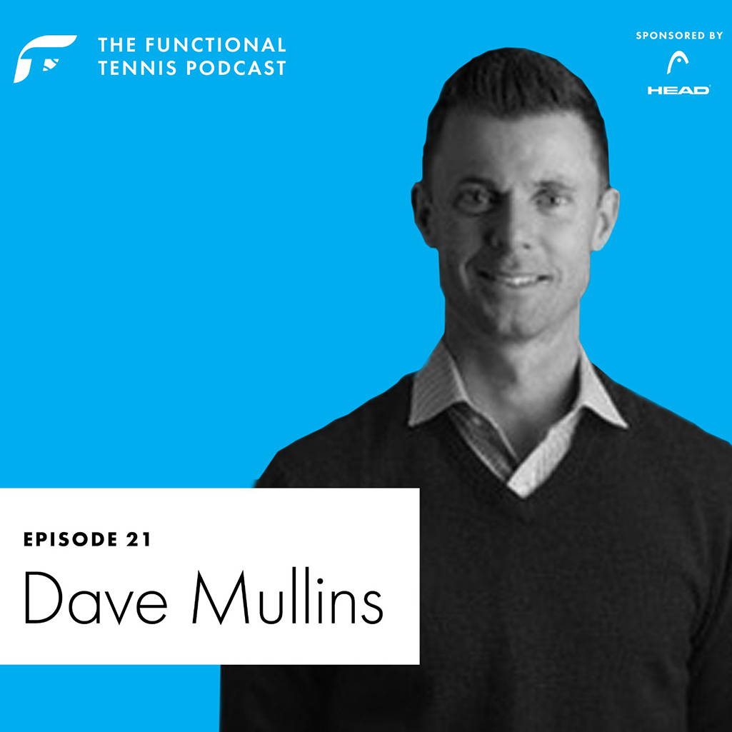 Dave Mullins on the Functional Tennis Podcasst