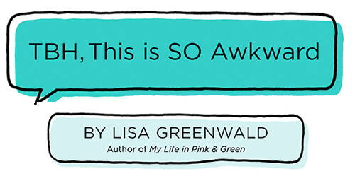 TBH, This is SO Awkward by Lisa Greenwald