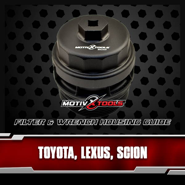 Toyota, Lexus and Scion Oil Filter Housing And Wrench Guide