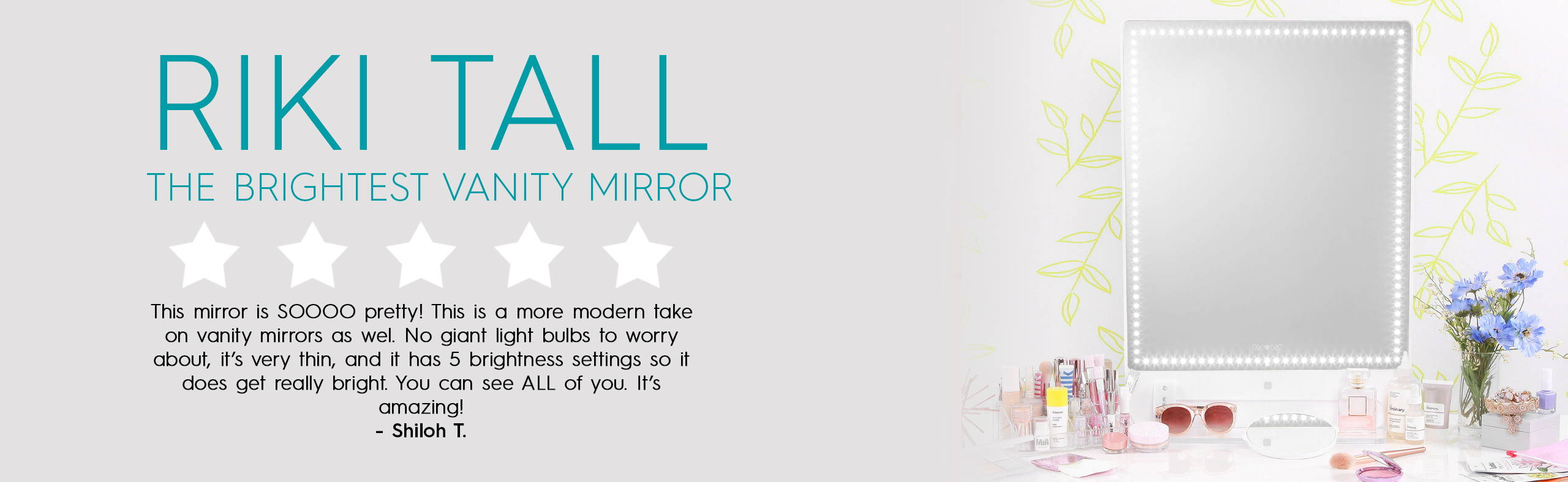 RIKI TALL is the brightest vanity mirror with led lights