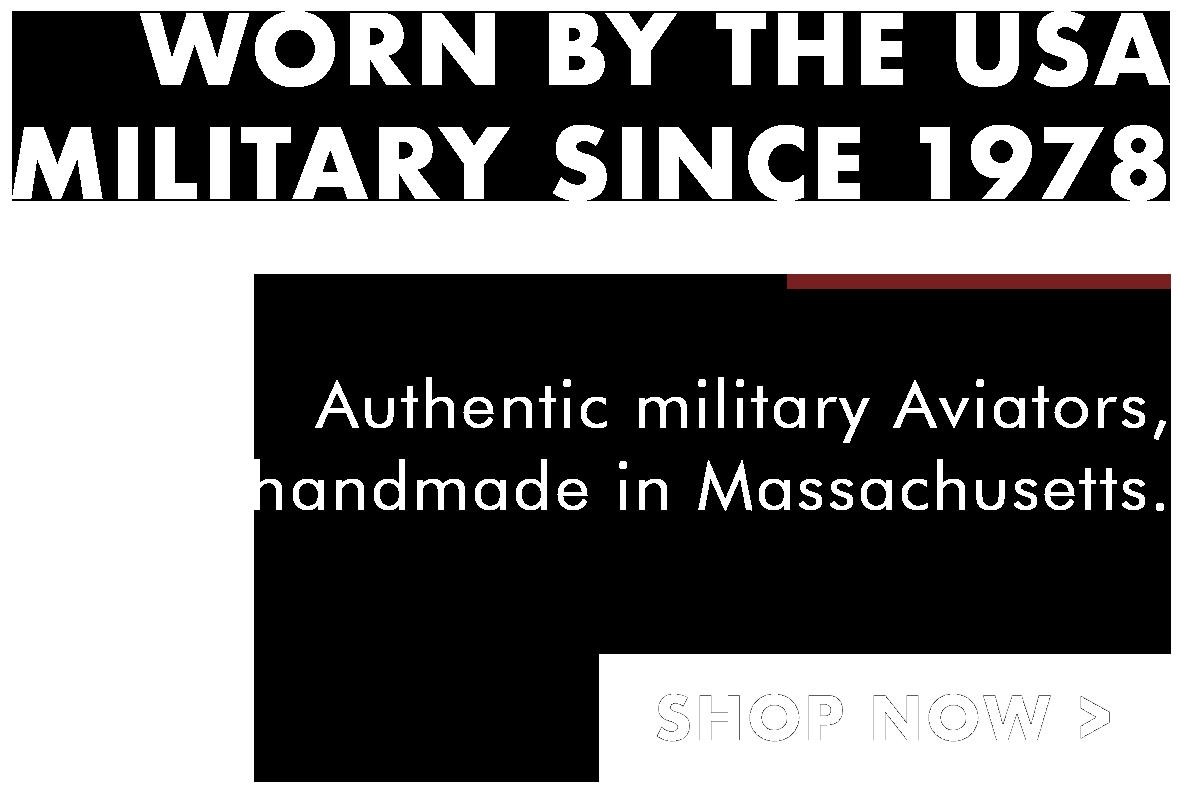 Aviators worn by the US Military Since 1978 - Handmade in Massachusetts