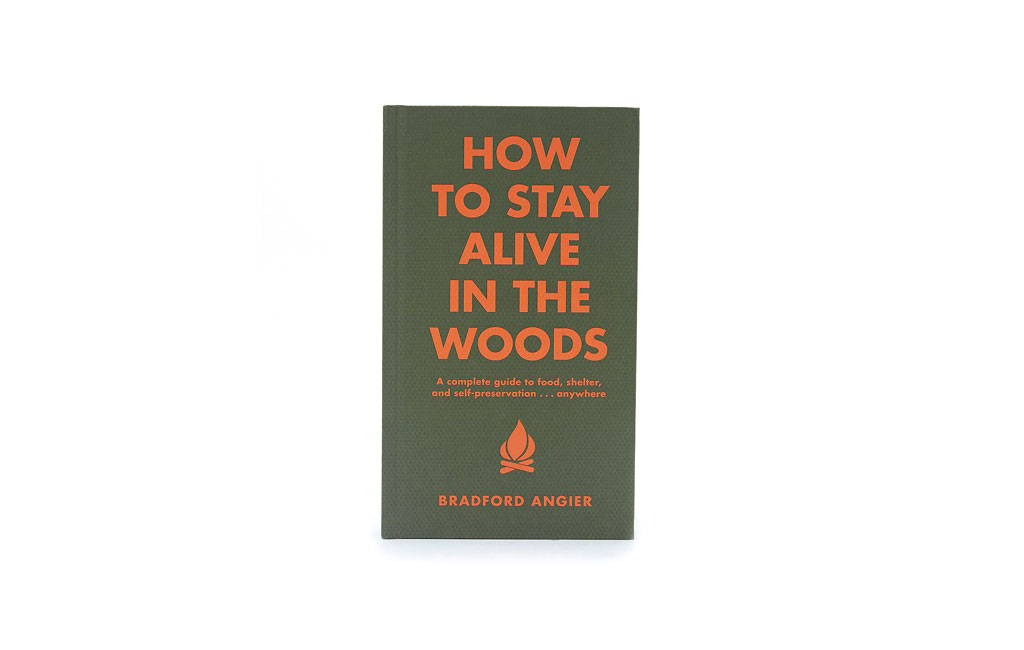 Bradford Angier How to stay alive in the woods