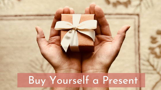 buy yourself a gift or present