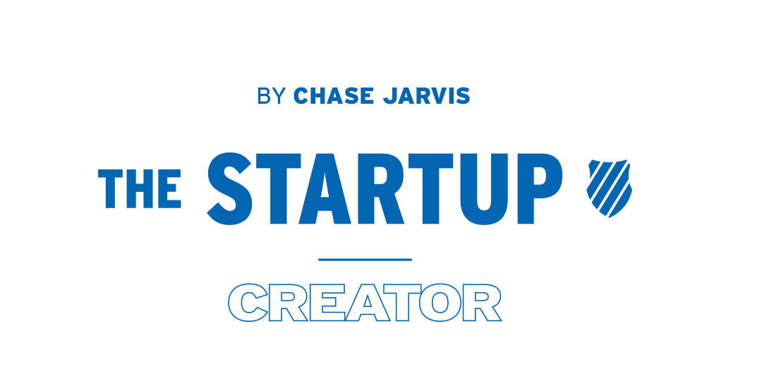 By Chase Jarvis. The Startup |  Creator