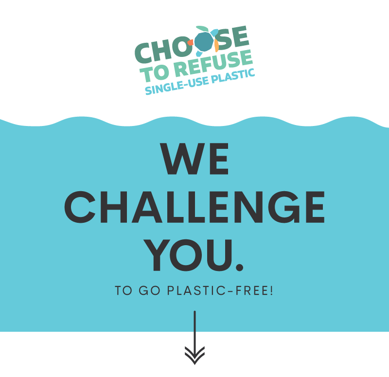 Choose to Refuse Plastic Free July Graphic