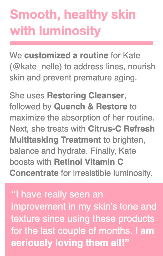 Smooth, healthy skin with luminosity