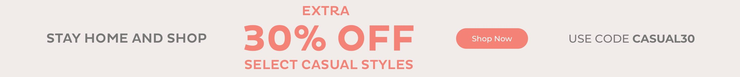 Extra 30% Off Select Casual Styles