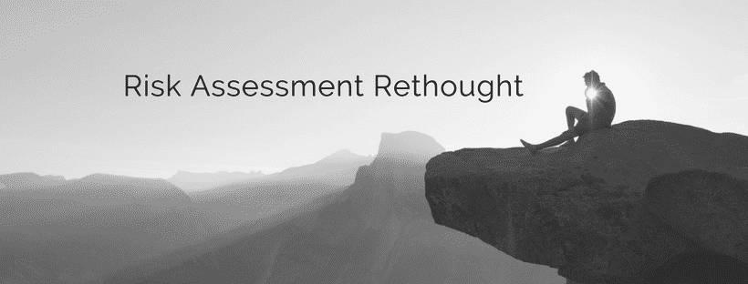 Risk assessment rethought