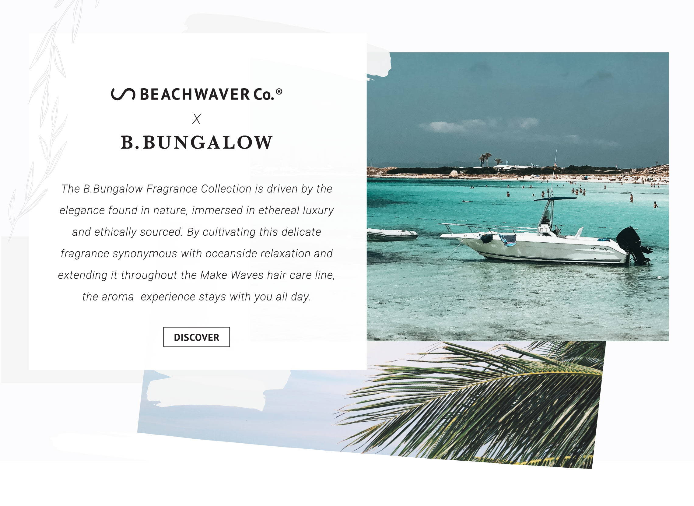 Beachwaver and B. Bungalow have collaborated to bring you delicate fragrances evocative of nature and the beach.