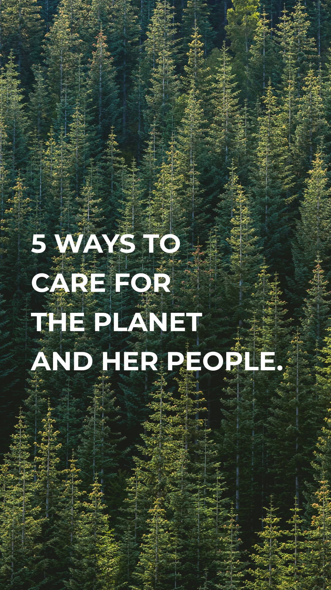 ways to care for the planet and her people