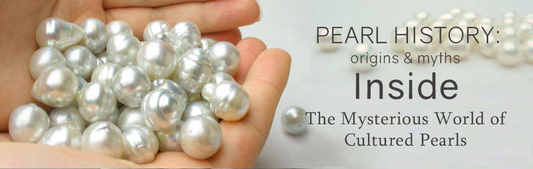 Pearl History: Inside the origins and myths of Cultured Pearls Page Banner
