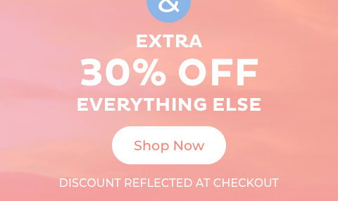 30% Off Everything Else