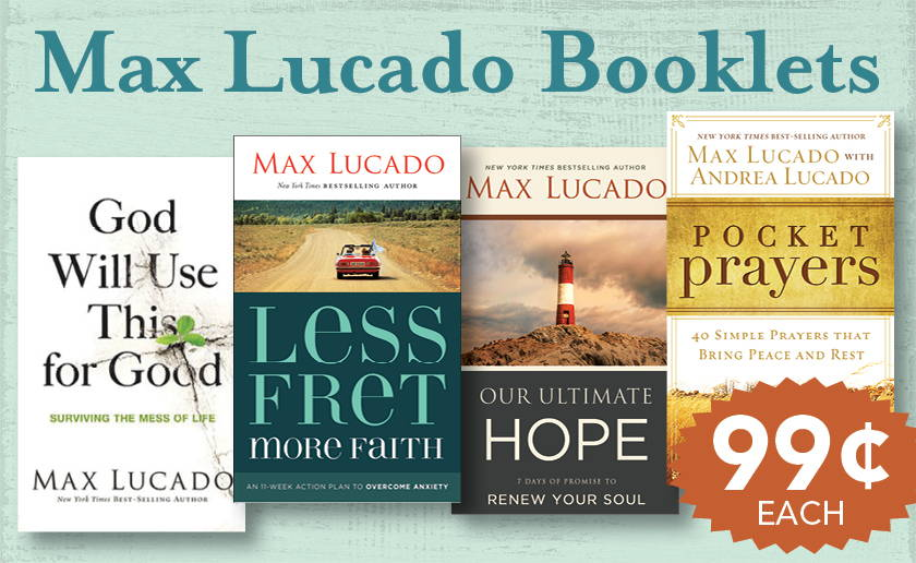 99 cent booklets from Max Lucado