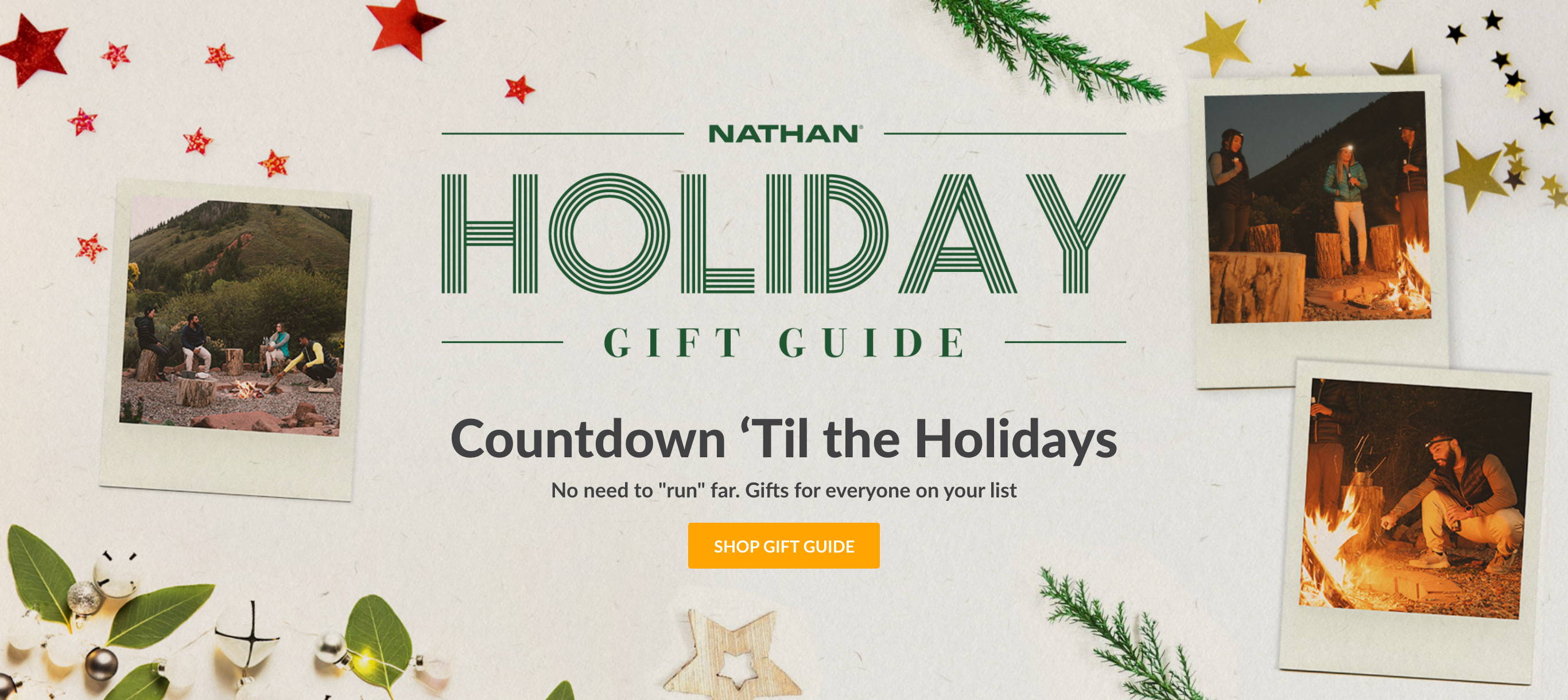 Nathan Holiday Gift Guide. Countdown 'Til The Holidays. No need to run far. Gifts for everyone on your list. Shop Gift Guide