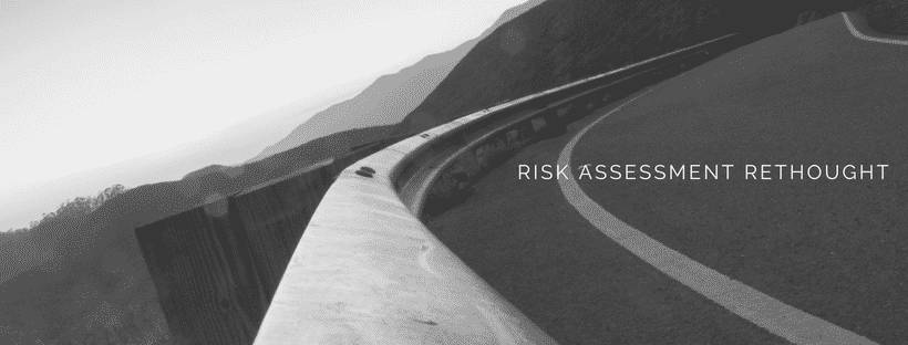 Risk management and assessment rethought