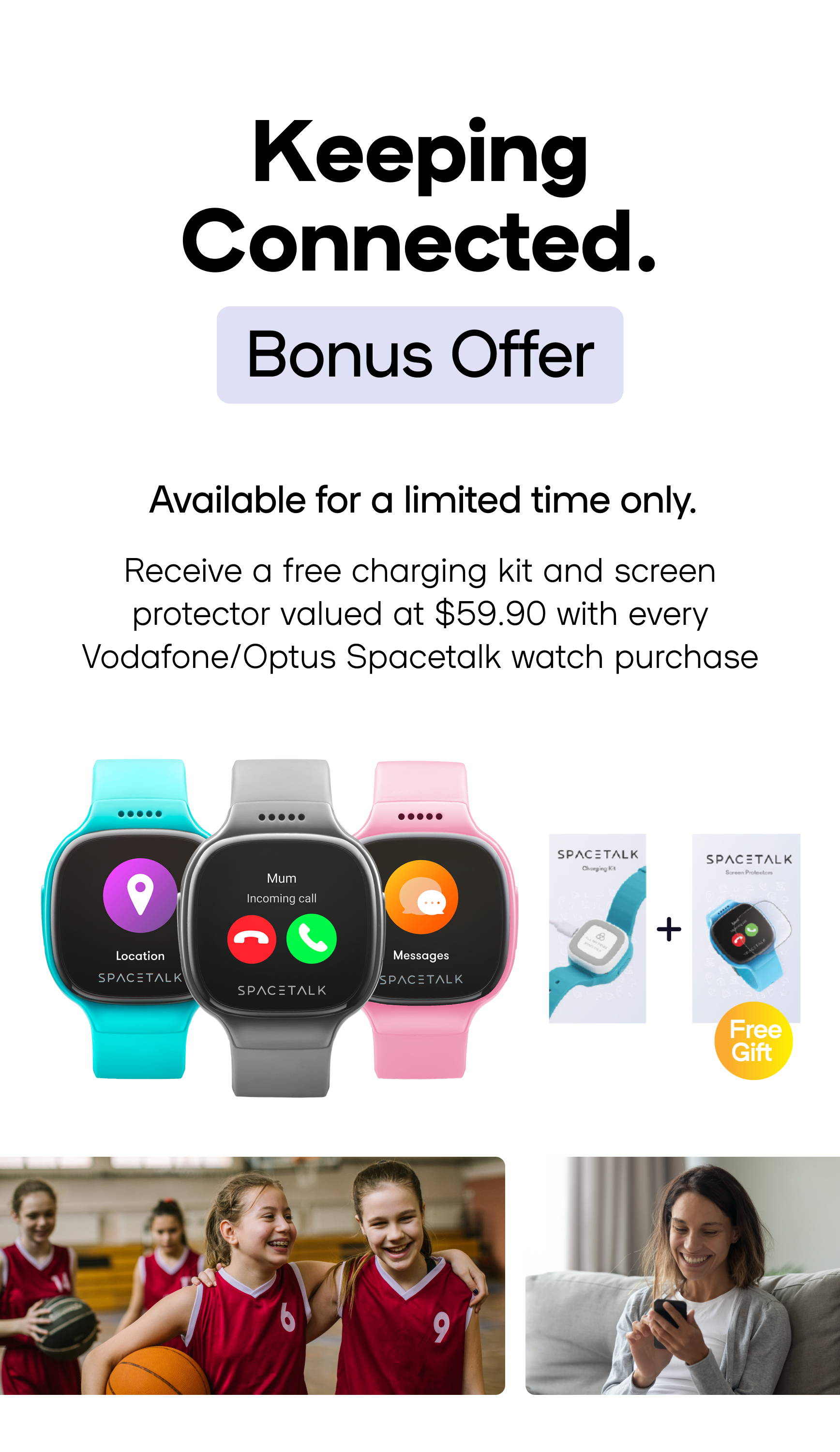 Banner showcasing Spacetalk Kids watch along with free gift of chargin kit and screen protector. Alongside images of smiling kids playing sports and a mum using the Spacetalk app on her phone.