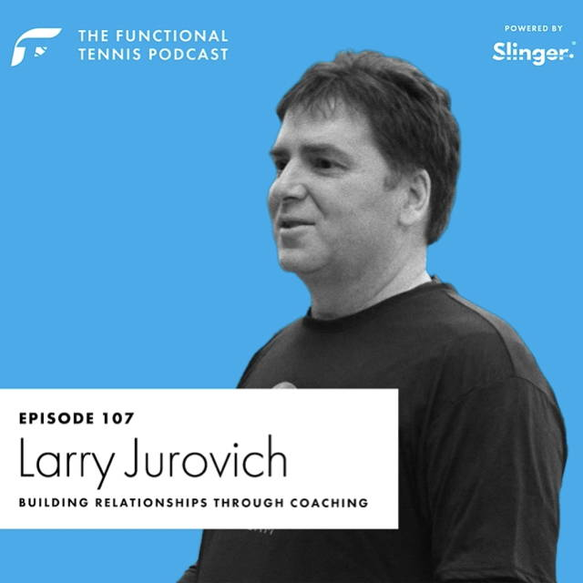 Larry Jurovich on the Functional Tennis Podcast