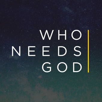 Who Needs God