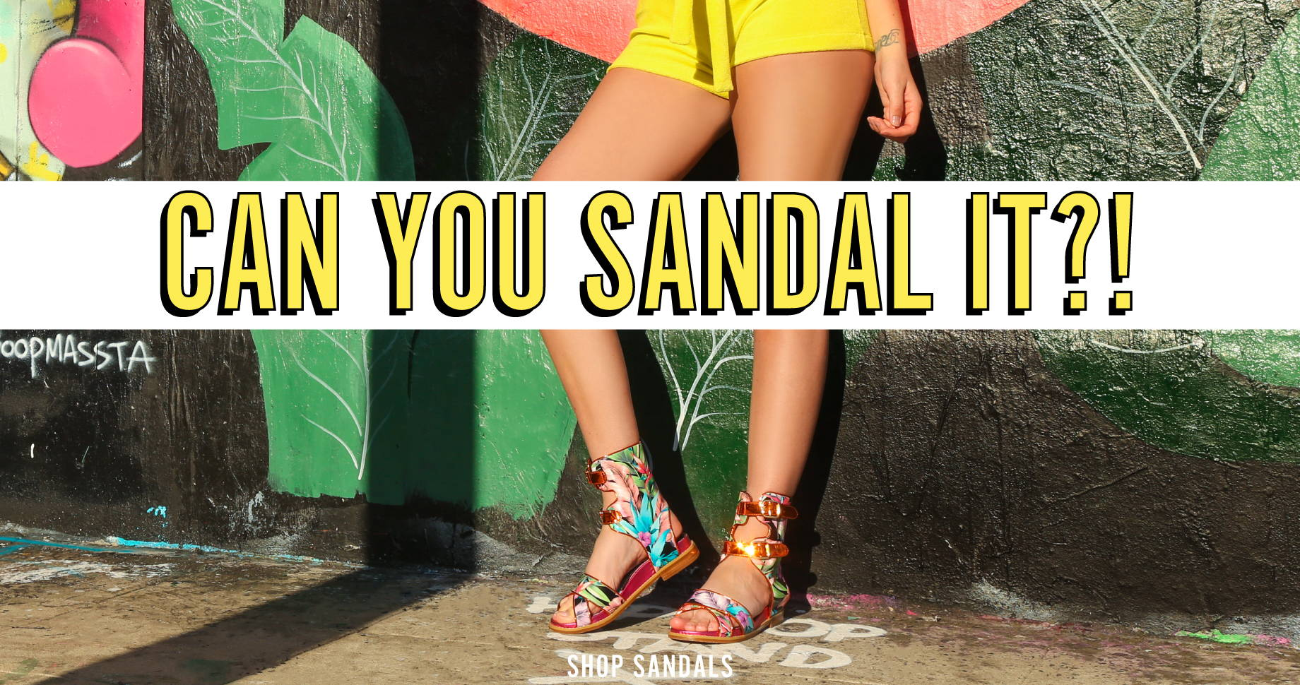 Can You Sandal It?! | Shop Sandals