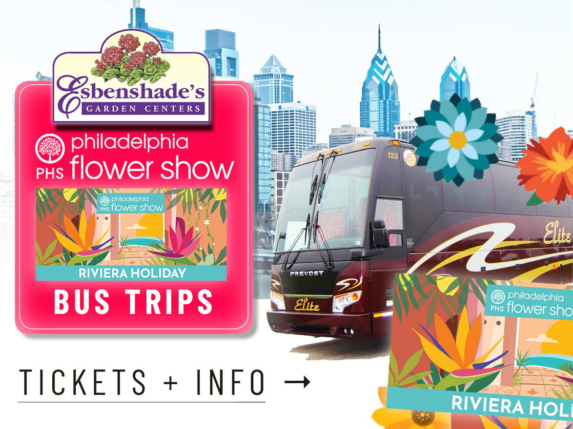 Philadelphia Flower Show Bus Trips