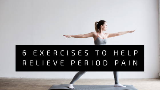 6 Exercises To Help Relieve Period Pain