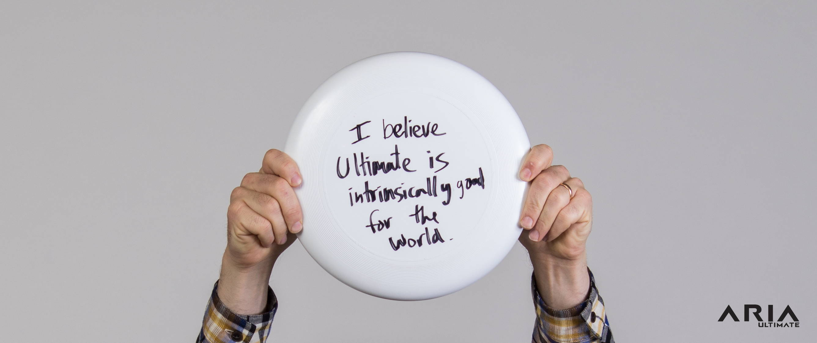 ARIA professional official ultimate flying disc for the sport commonly known as 'ultimate frisbee'  i lbelieve that ultimate is intrinsically good for the world