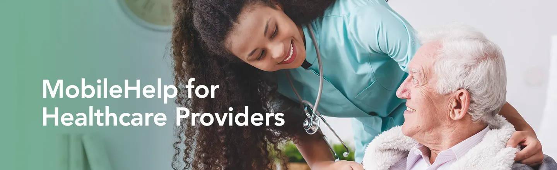 MobileHelp for Healthcare Providers