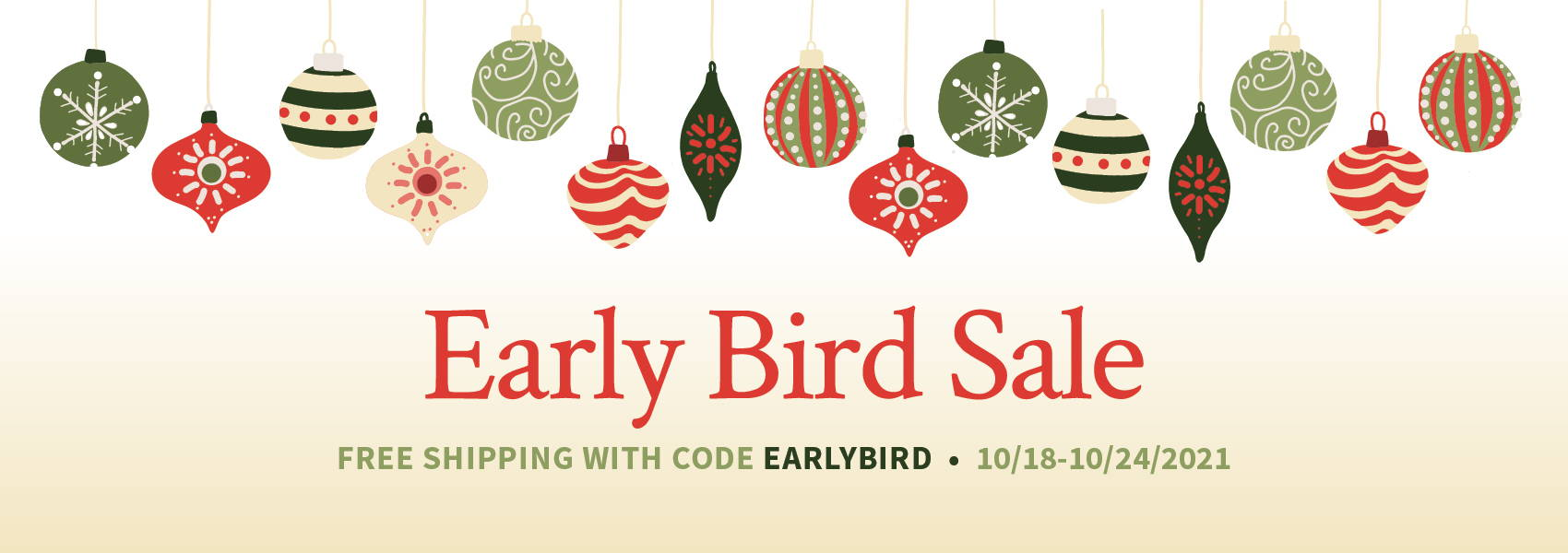 Early Bird Sale - Free Shipping with Promo Code EARLYBIRD
