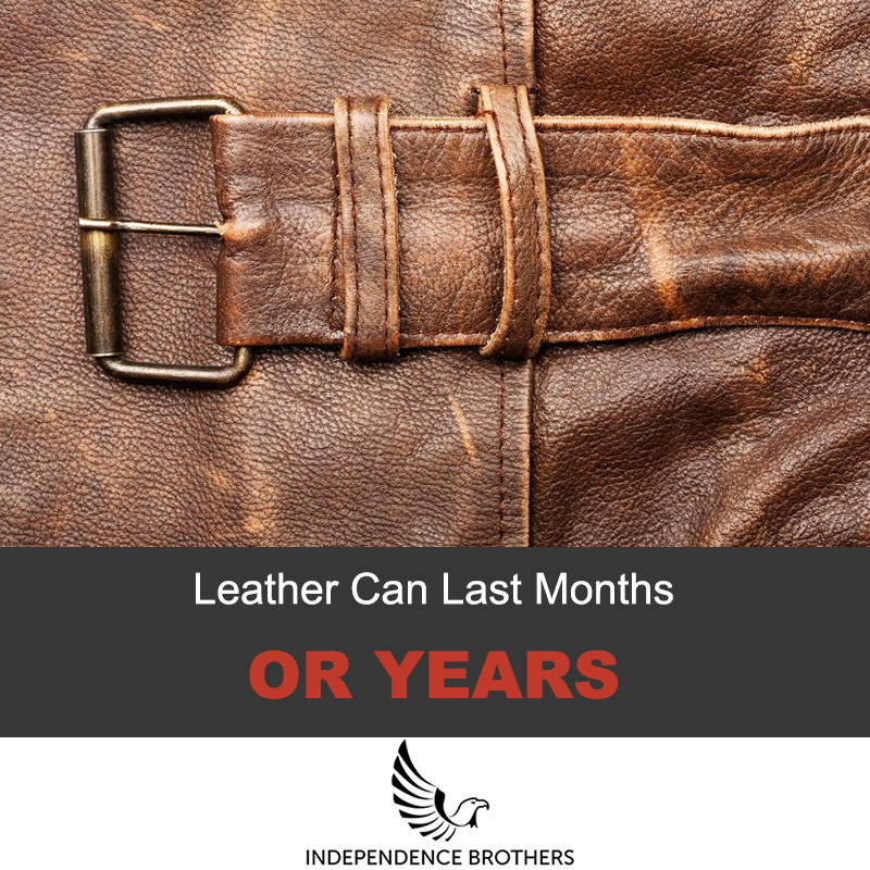 Leather can last months