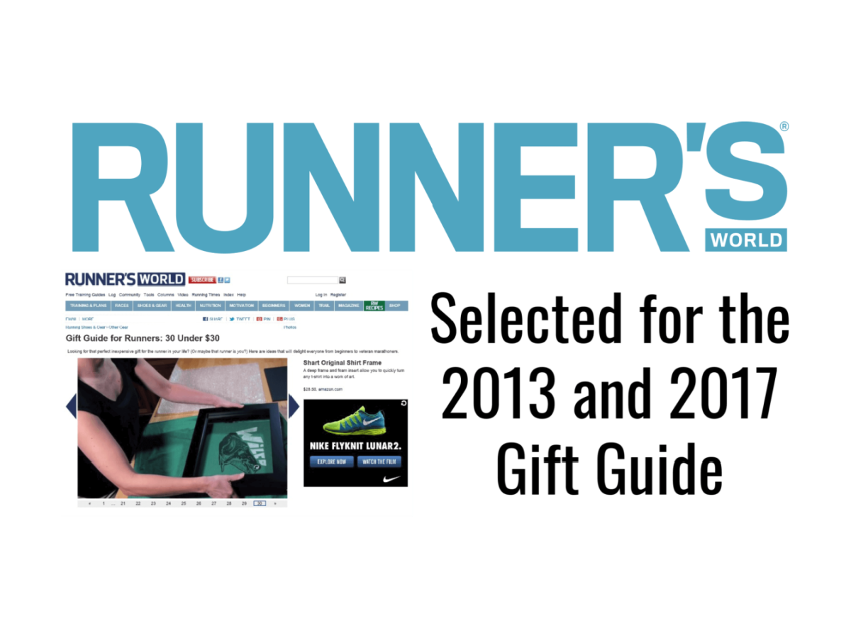 The Shart® Original T_Shirt Frame was selected for the 2013 and 2017 Runner's World Gift Guide for Runners