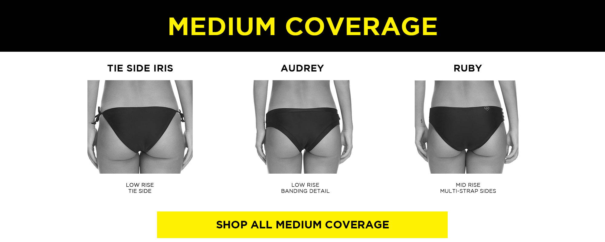 Medium Coverage Bottoms