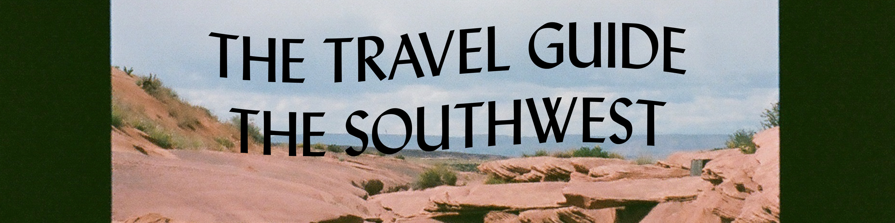 The Travel Guide The Southwest