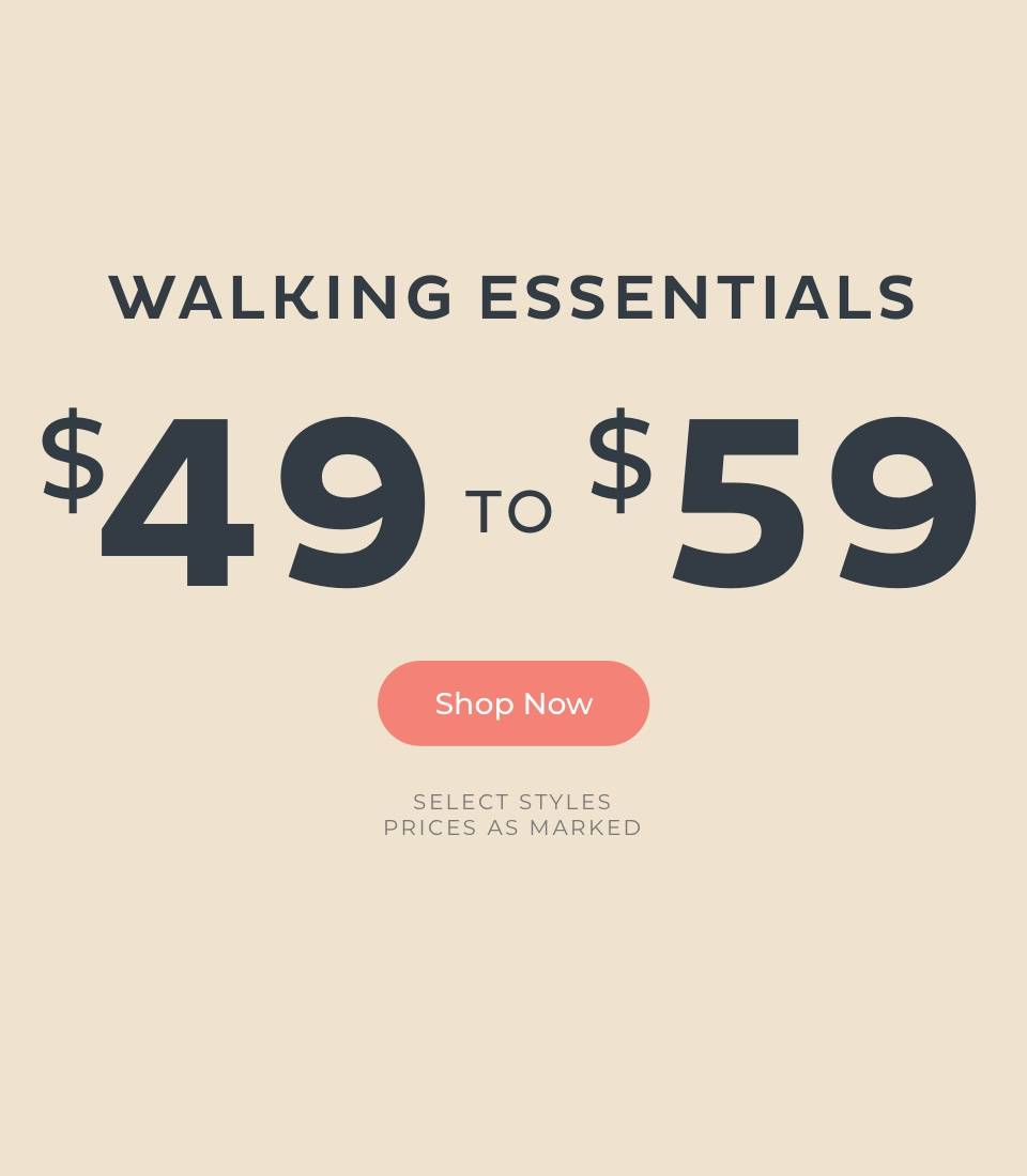 Walking Essentials $49 to $59