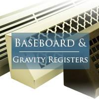 Baseboard & Gravity Registers