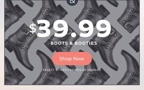 $39.99 Boots & Booties