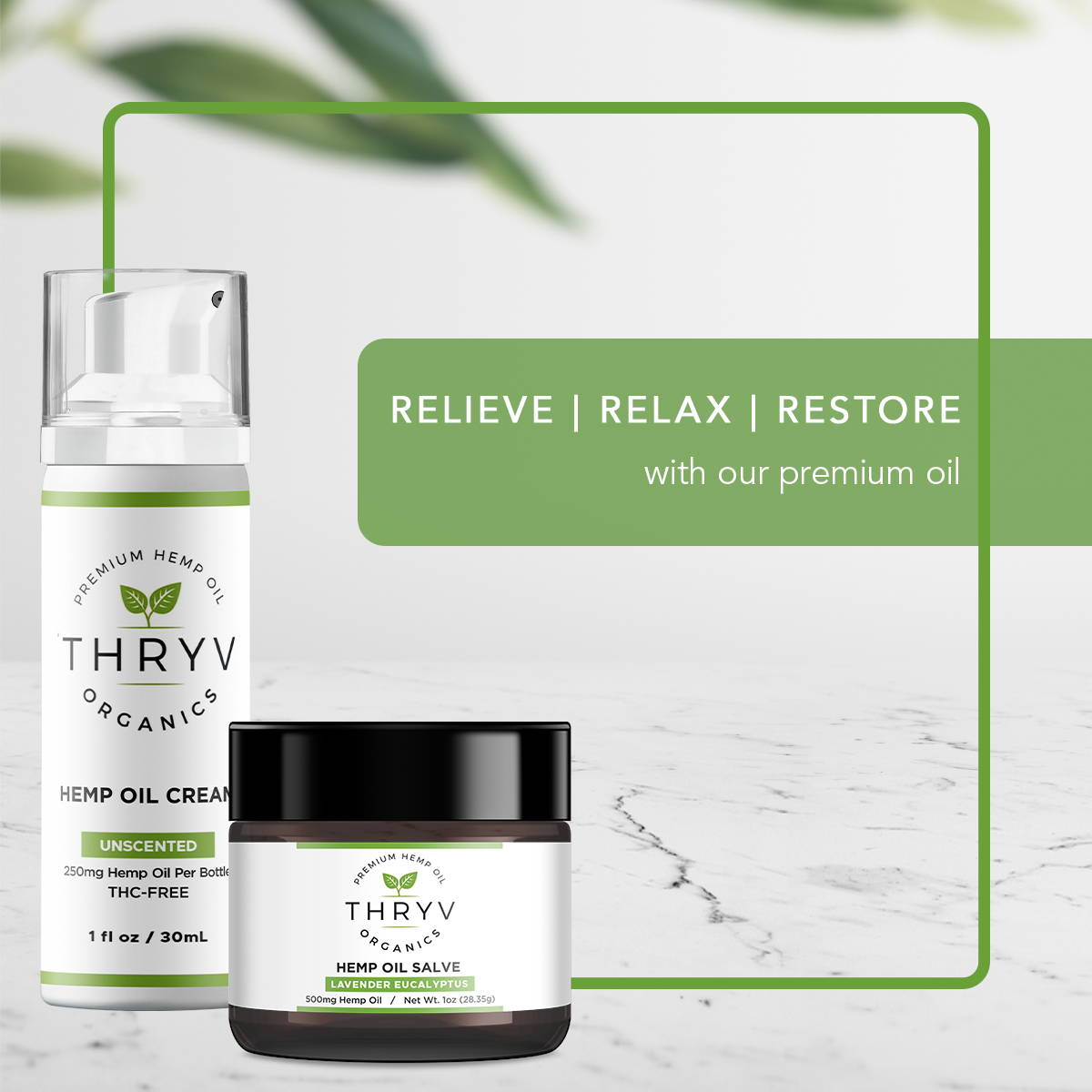 Relieve Relax Restore with Thryv Organics Premium Hemp Face Cream and Hemp Salve
