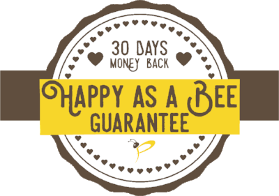 30 Days Money Back, Happy as a Bee Guarantee