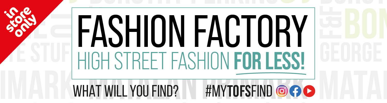 Fashion Factory - High Street Fashion For Less