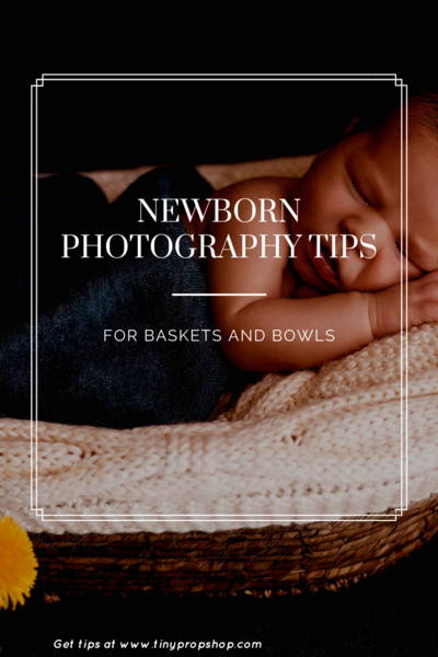 newborn photographer tips for baskets and bowls